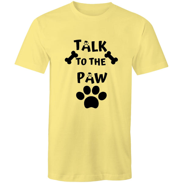 TALK TO THE PAW - Mens T-Shirt - 16 Colours
