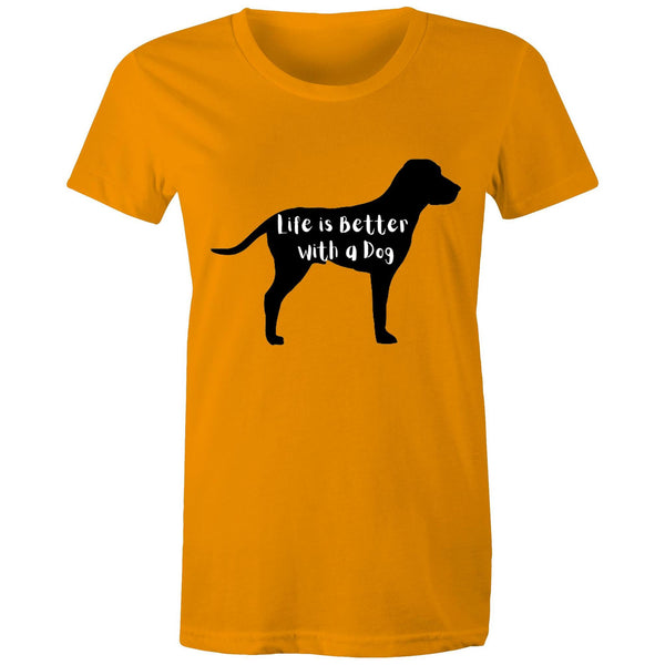 LIFE IS BETTER WITH A DOG - Women's Maple Tee - 16 COLOURS