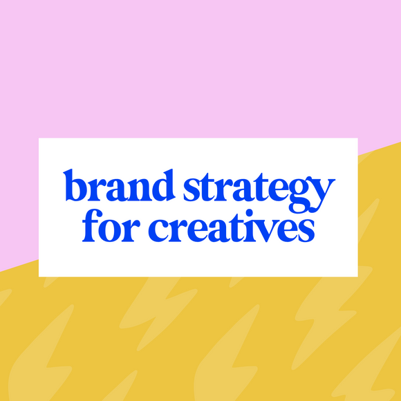 Brand Strategy for Creatives