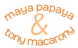 Maya Papaya and Tony Macarony