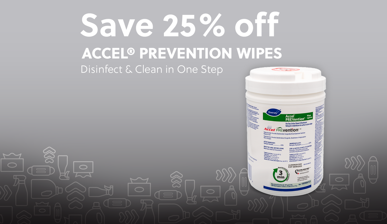 Save 25% off Accel® Prevention Wipes - Disinfect & Clean in One Step