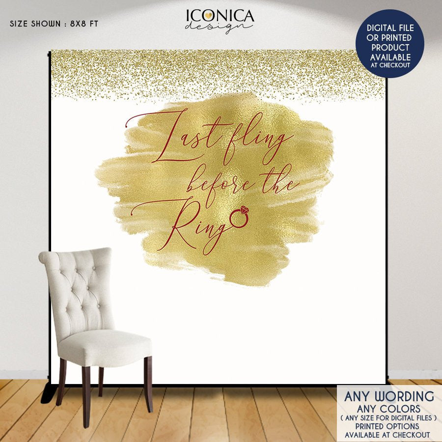 Bridal Shower Backdrop, Last Fling Before the Ring,Gold and Maroon Party Decor, Faux Gold Photo Backdrop, Printed or Printable File BBR0026