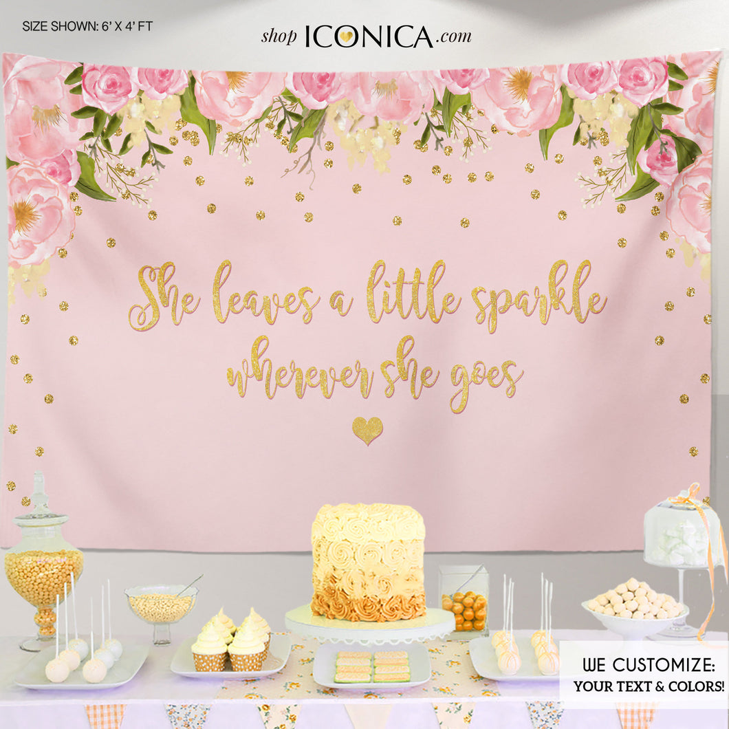 Floral Birthday Party Backdrop Decor Dessert Table Banner,She leaves a little Sparkle wherever she goes,Printed Or Printable File