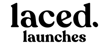 Laced Launches
