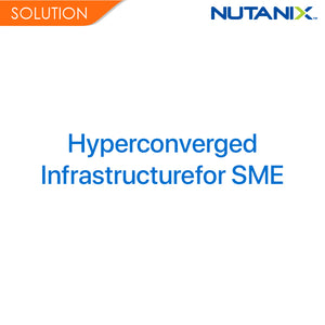 Nutanix - Hyperconverged Infrastructure for SME