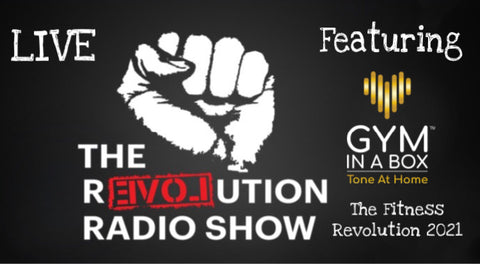 Gym In A Box & The Revolution Radio Show