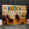 Omegaspeaker-Canvas- The Beach Is Calling And I Must Go Wall Art/ Decor/ Gift-Love Beach