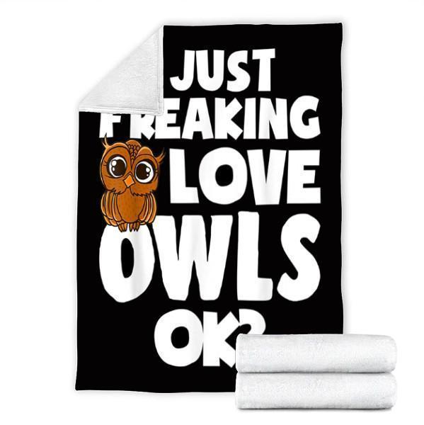 Omegaspeaker-Owls Custom Blanket I Just Freaking Love Owls Blanket - Fleece Blanket