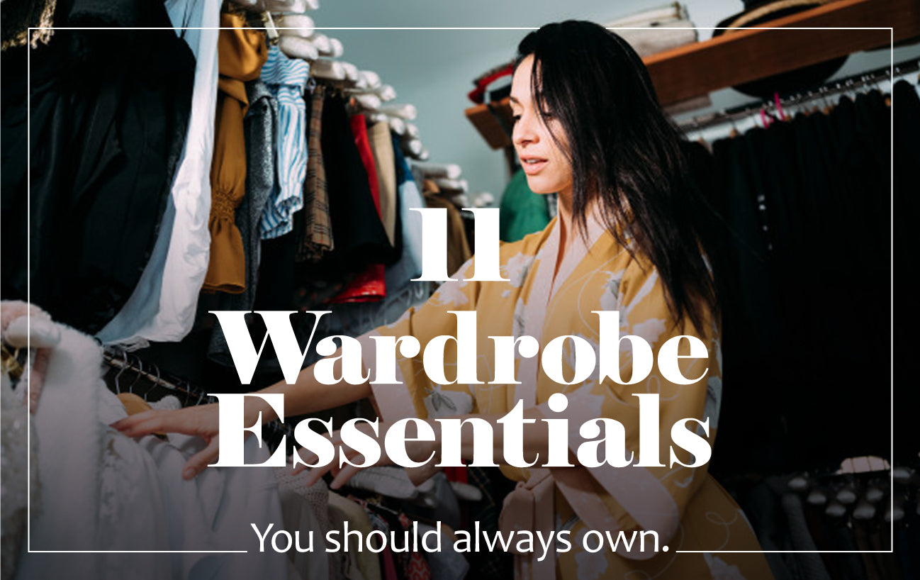 11 Wardrobe essentials you should always know