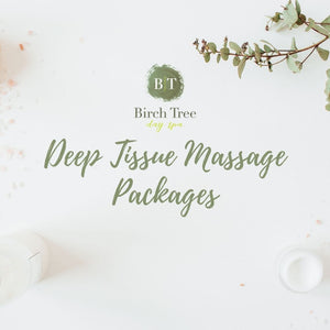 Birch Tree Deep Tissue Massage Package