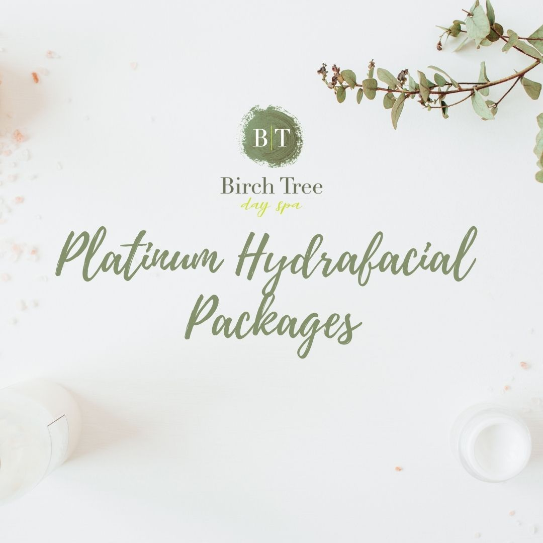 Birch Tree Platinum Hydrafacial Packages