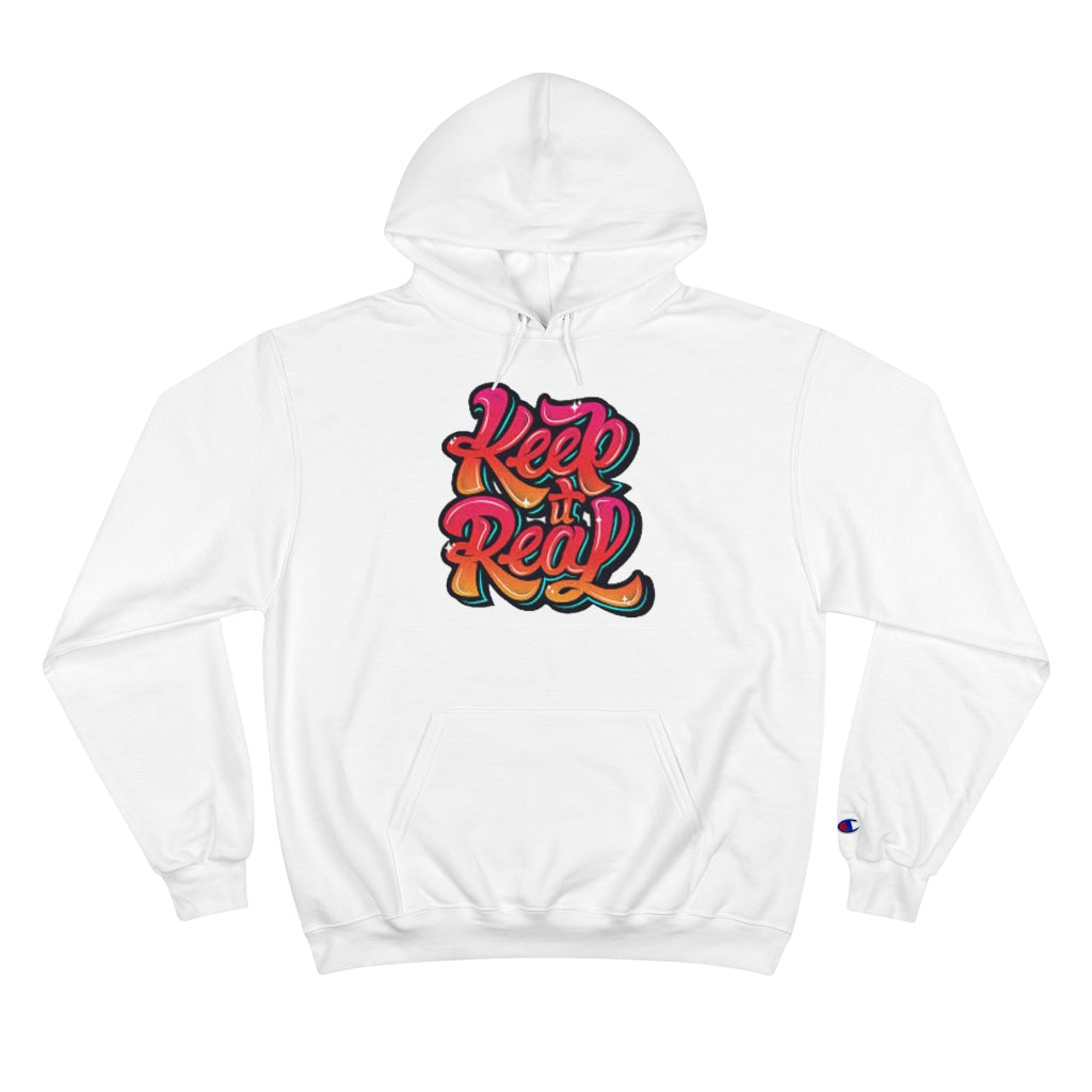 Keep It Real Champion Hoodie