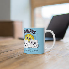 Load image into Gallery viewer, ALWAYS SMILE Mug 11oz