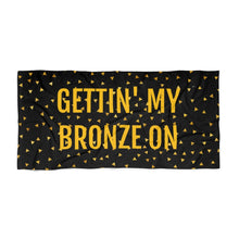 Load image into Gallery viewer, GETTIN' MY BRONZE ON Beach Towel