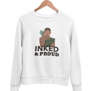 Sweatshirt <br> Inked & Proud