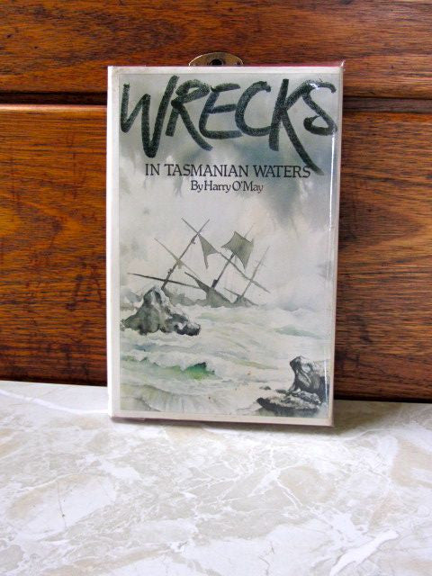 Wrecks in Tasmanian Waters  1797-1950