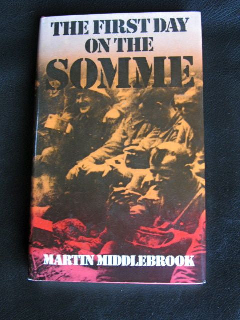 The First Day of the Somme 1 July 1916 [Signed by the Author]