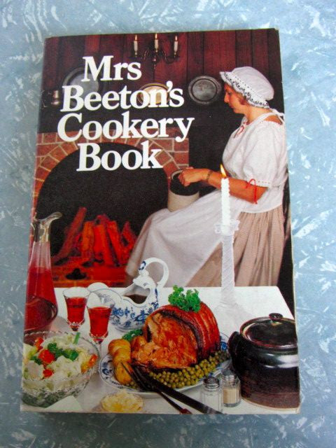 Mrs Beeton's Cookery book  A Household Guide All About Cookery, Household Work, Marketing, Prices, Provisions, Trussing, Serving, Carving, Menus, Etc. - Facsimile