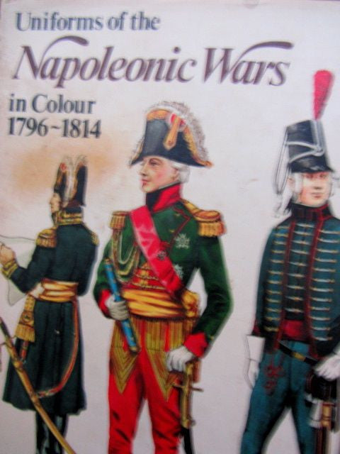 Uniforms of the Napoleonic Wars in Colour 1796-1814
