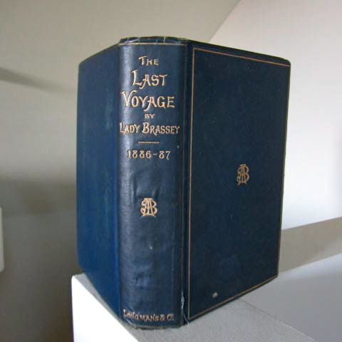 The Last Voyage to India and Australia, in the 'Sunbeam' by the Late Lady Brassey  1889  First Edition  Very Good