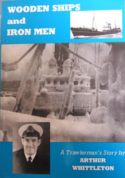 Wooden Ships And Iron Men A Trawlermans Story