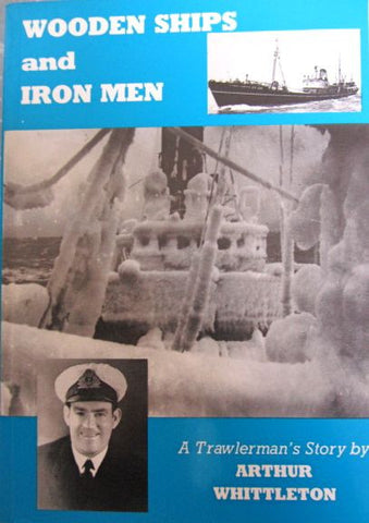 Wooden Ships and Iron Men  A Trawlerman's Story