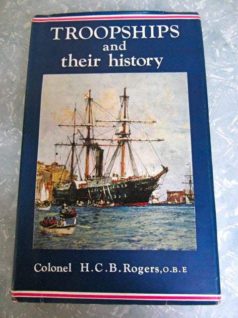 Troopships and their History  Author H.C.B. Rogers  1963, First Edition   Fine /  Very Good