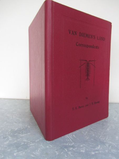 Van Diemen's Land Correspondents  Letters from R.C. Gunn, R.W. Lawrence, Jorgen Jorgenson, Sir J Franklin & others to Sir W.J. Hooker 1827-1849