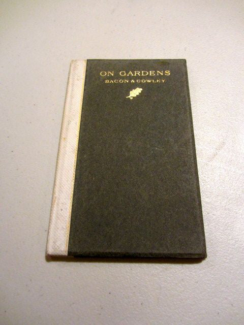 On Gardens  Two Essays by Francis Bacon & Abraham Cowley