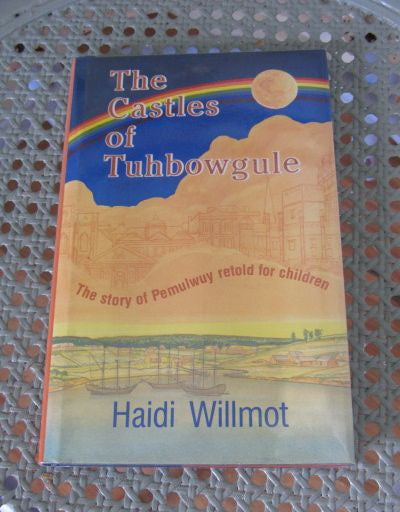 The Castles of Tuhbowgule  The Story of Pemulwuy retold for children