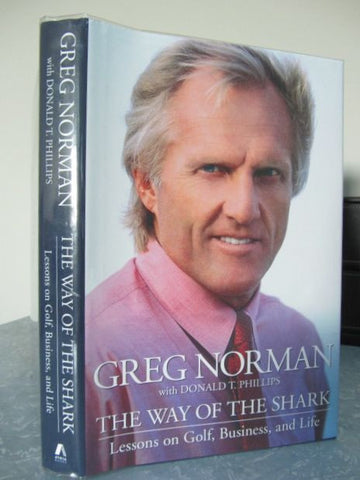 The Way of the Shark  Lessons on Golf, Business, and Life   2006, Stated First Edition    Fine / Fine