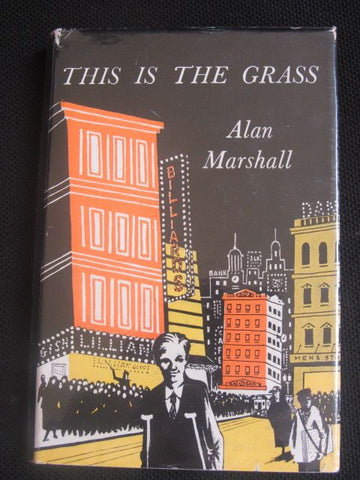 This is the Grass   Alan Marshall    1962, First Edition   Very Good  /   Very Good