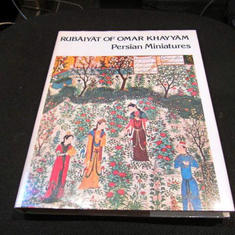 Rubaiyat of Omar Khayyam and Persian Miniatures, translated by Edward Fitzgerald