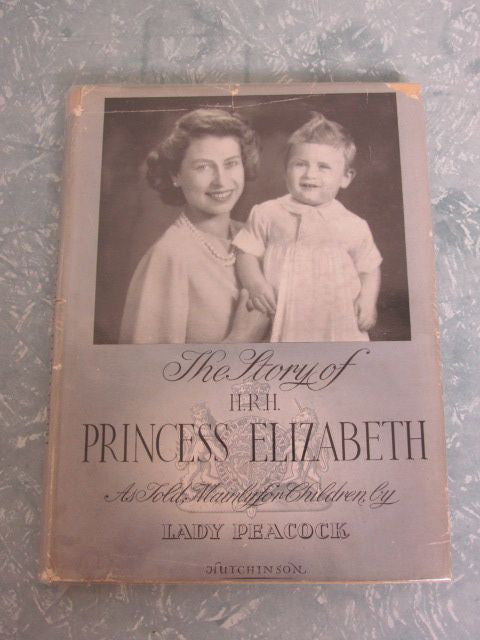 The Story of H.R.H. Princess Elizabeth as Told, Mainly for Children by Lady Peacock