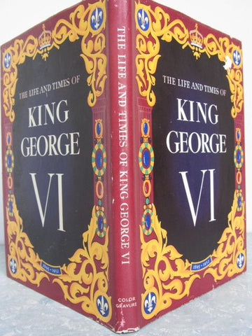 The Life and Times of King George VI  1895-1952   First Edition   1952   The Rt. Hon Winston Churchill    Near Fine Binding / Very Good Dust Jacket. Please note there is a collectible piece of memorabilia included with this book. Please see below.