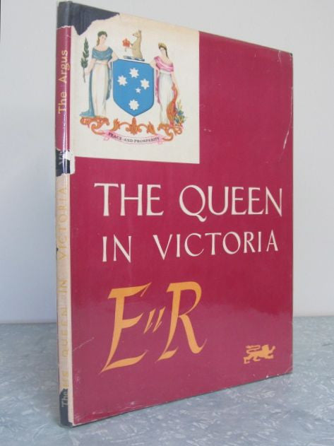 The Queen in Victoria  The Picture Story of the Fourteen Days of the Visit of Her Majesty Queen Elizabeth the Second and His Royal Highness The Duke of Edinburgh from 24th February to 9th March, 1954