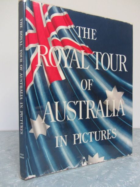 The Royal Tour of Australia and New Zealand in Pictures   Edited by Kenneth Bourne   1954, The Herald-Sun      Binding Very Good / Dust Jacket Fair to Good