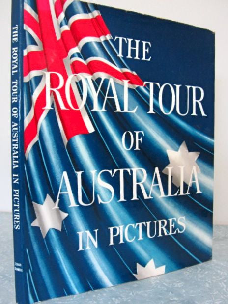 The Royal Tour of Australia and New Zealand in Pictures    1954, First Edition     Very Good / Very Good