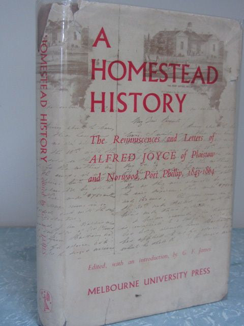 A Homestead History  The Reminiscences & Letters of Alfred Joyce.