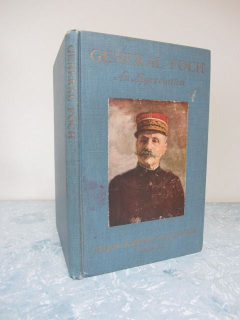 General Foch  An Appreciation      First Edition published July 1918