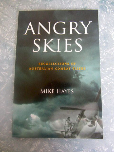 Angry Skies  Recollections of Australian Combat Fliers