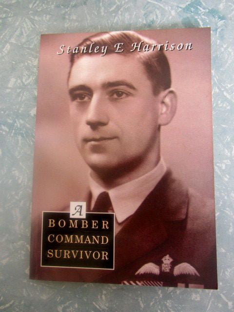 Bomber Command Survivor  The Wartime Reminiscences of A Bomber Command Pilot