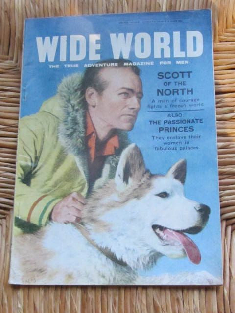 Wide World:  The True Adventure Magazine for Men  [Scott of the North, The Passionate Princess...etc]