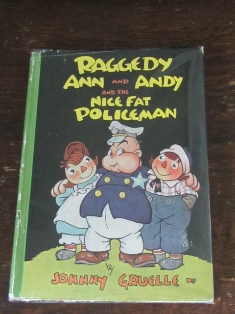 Raggedy Ann and Andy and the Nice Fat Policeman  First Edition, 1942. Very Good in Good to Very Good Dust Jacket.