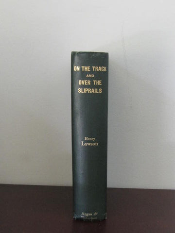 On The Tracks and Over The Sliprails   Henry Lawson   1902, First Edition, 2nd impression   Very Good to Near Fine