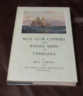 Blue Gum Clippers and Whale Ships of Tasmania