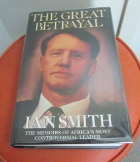 The Great Betrayal: The Memoirs of Ian Douglas Smith