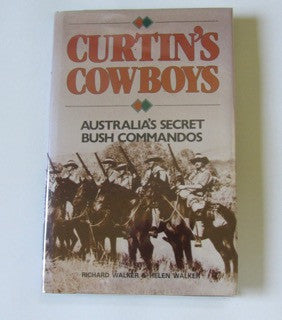 Curtin's Cowboys  Australia's Secret Bush Commandos