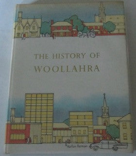 The History of Woollahra    A Record of Events from 1788 to 1960 and A Centenary of Local Government