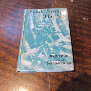 Spoils from The Sea  The Life and Adventures of Diver J.E. Johnstone